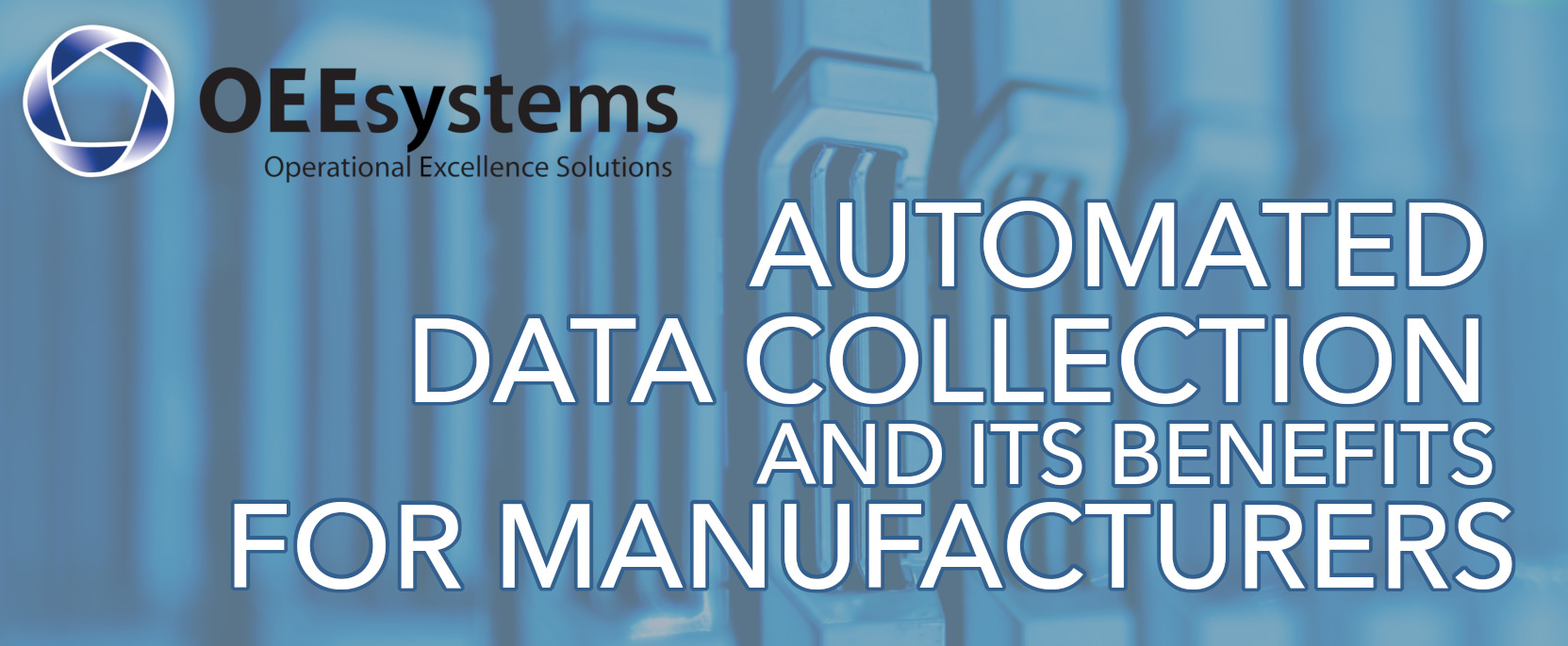 Automated Data Collection for Manufacturing | OEEsystems